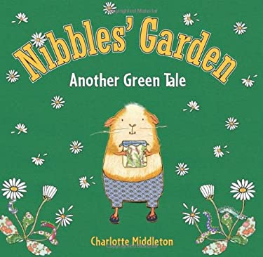 Nibbles' Garden: Another Green Tale 9780761461340