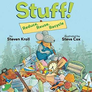 Stuff!: Reduce, Reuse, Recycle 9780761462378