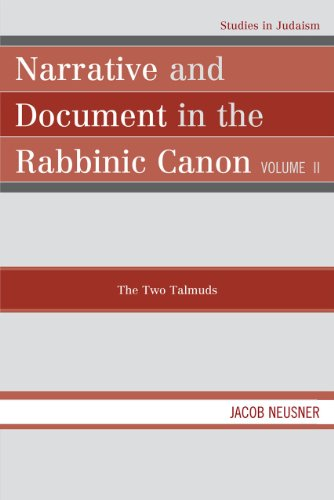 Narrative and Document in the Rabbinic Canon: The Two Talmuds 9780761852117