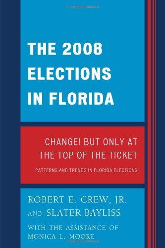 The 2008 Election in Florida: Change! But Only at the Top of the Ticket 9780761854265