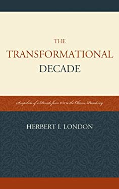 The Transformational Decade: Snapshots of a Decade from 9/11 to the Obama Presidency 9780761859086