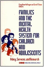 Families and the Mental Health System for Children and Adolescents: Policy, Services, and Research 9780761902676
