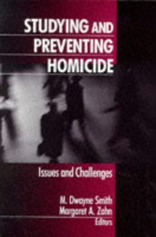 Studying and Preventing Homicide: Issues and Challenges 9780761907688