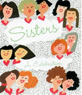 Sisters: A Celebration 9780762401116