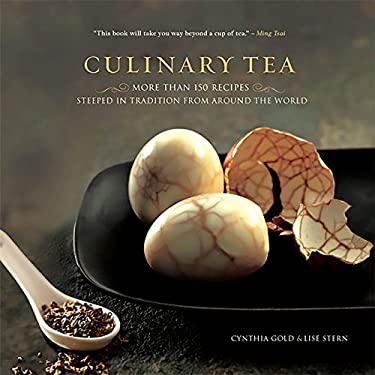 Culinary Tea: More Than 150 Recipes Steeped in Tradition from Around the World 9780762437733