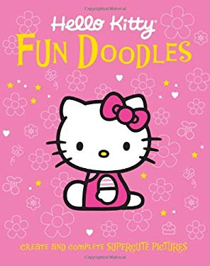 Hello Kitty Fun Doodles: Create and Complete Supercute Pictures 9780762438211