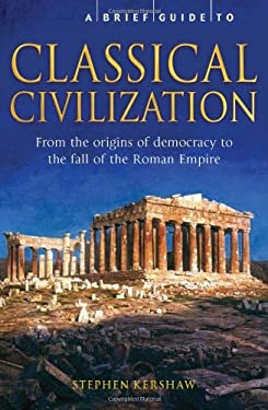 A Brief History of Classical Civilization 9780762439867