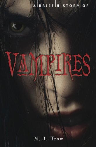 A Brief History of Vampires 9780762439881
