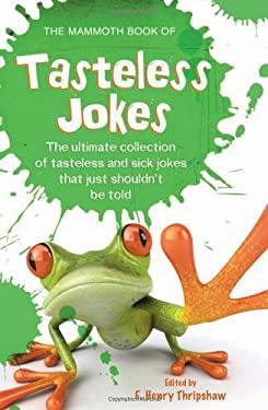 The Mammoth Book of Tasteless Jokes 9780762440009