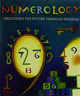 Numerology: Unlocking the Future Through Numbers 9780762440764