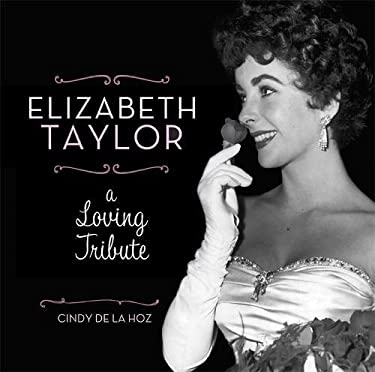 Elizabeth Taylor: A Loving Tribute 9780762444540