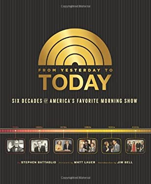 From Yesterday to Today: Six Decades of America's Favorite Morning Show 9780762444625