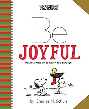 Be Joyful : Peanuts Wisdom to Carry You Through
