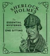Sherlock Holmes: The Essential Mysteries in One Sitting 20376995