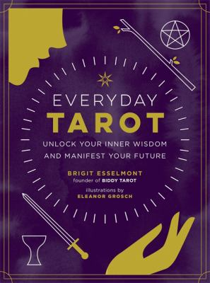 Everyday Tarot: Unlock Your Inner Wisdom and Manifest Your Future as book, audiobook or ebook.