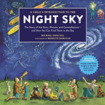 A Child's Introduction to the Night Sky (Revised and Updated): The Story of the Stars, Planets, and Constellations--and How You Can Find Them in the S