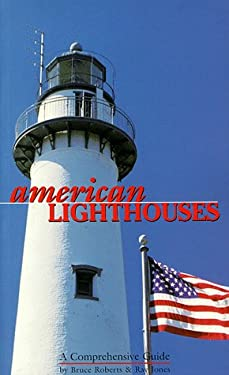 American Lighthouses: A Comprehensive Guide