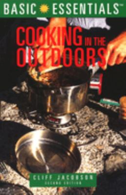 Basic Essentials Cooking in the Outdoors, 2nd 9780762704262