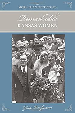 Remarkable Kansas Women 9780762760275