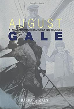 August Gale: A Father and Daughter's Journey Into the Storm 9780762761463