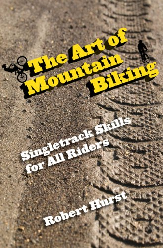 The Art of Mountain Biking: Singletrack Skills for All Riders 9780762769858