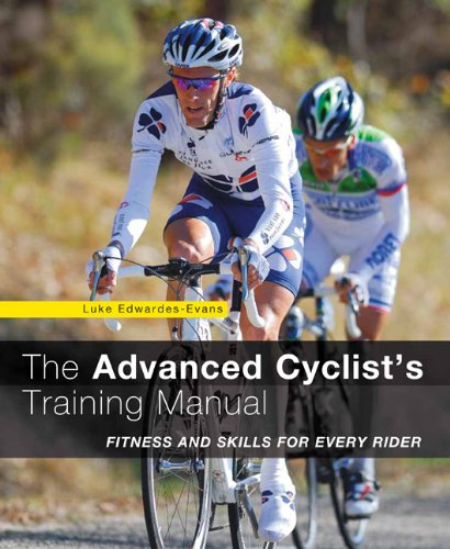 The Advanced Cyclist's Training Manual: Fitness and Skills for Every Rider 9780762770519