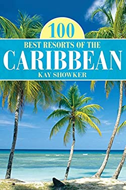 100 Best Resorts of the Caribbean 9780762771523