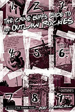 The Crime Buff's Guide to the Outlaw Rockies 9780762771639