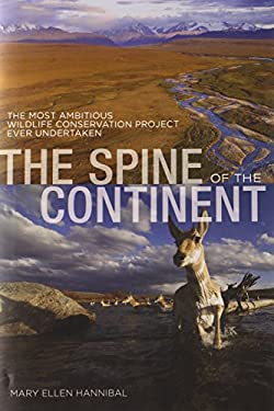 The Spine of the Continent: The Most Ambitious Wildlife Conservation Project Ever Undertaken 9780762772148