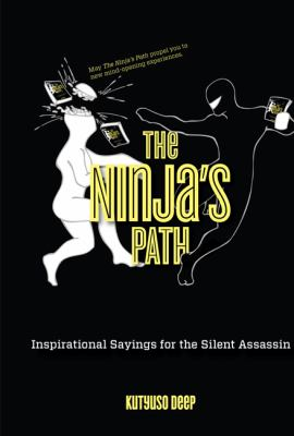 The Ninja's Path: Inspirational Sayings for the Silent Assassin 9780762772315