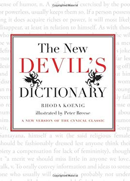 The New Devil's Dictionary: A New Version of the Cynical Classic 9780762772476