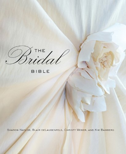 The Bridal Bible: Inspiration for Planning Your Perfect Wedding 9780762772513