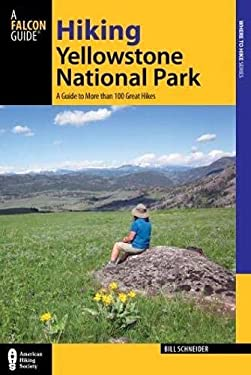 Hiking Yellowstone National Park, 3rd: A Guide to More Than 100 Great Hikes 9780762772544