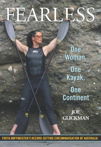 Fearless: One Woman, One Kayak, One Continent 9780762772872