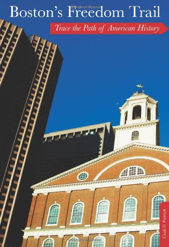 Boston's Freedom Trail: Trace the Path of American History 9780762772988