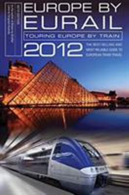 Europe by Eurail: Touring Europe by Train 9780762773091