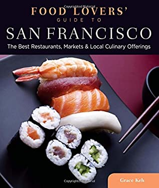 Food Lovers' Guide to San Francisco: The Best Restaurants, Markets & Local Culinary Offerings 9780762773169