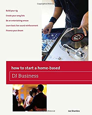 How to Start a Home-Based DJ Business 9780762773183