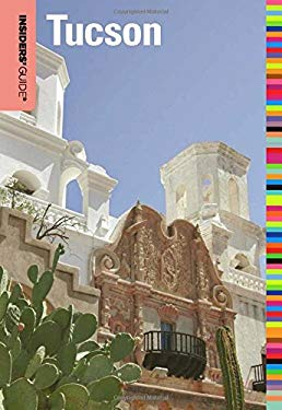 Insiders' Guide to Tucson, 7th 9780762773244