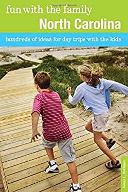 Fun with the Family North Carolina, 7th: Hundreds of Ideas for Day Trips with the Kids 9780762773312