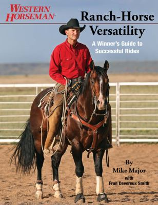 Ranch-Horse Versatility: A Winner's Guide to Successful Rides 9780762773350