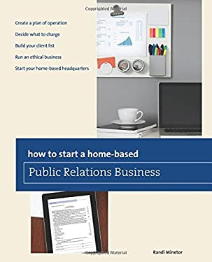 How to Start a Home-Based Public Relations Business 9780762773435