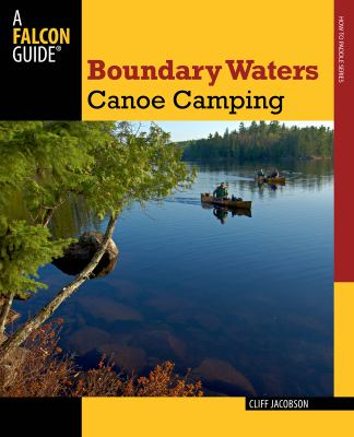 Boundary Waters Canoe Camping, 3rd 9780762773442