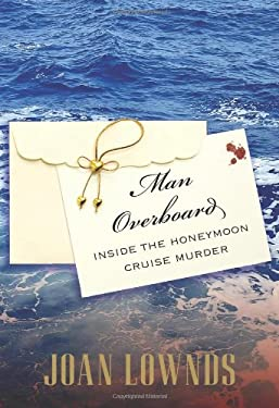 Man Overboard: Inside the Honeymoon Cruise Murder 9780762773824