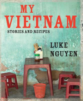 My Vietnam: Stories and Recipes 9780762773947