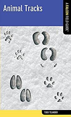 Falcon Field Guide: Animal Tracks 9780762774159