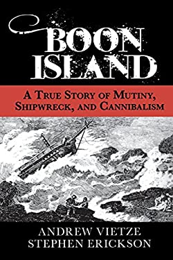 Boon Island: A True Story of Mutiny, Shipwreck, and Cannibalism 9780762777525