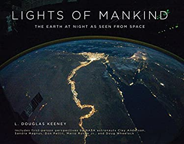 Lights of Mankind: The Earth at Night as Seen from Space 9780762777556