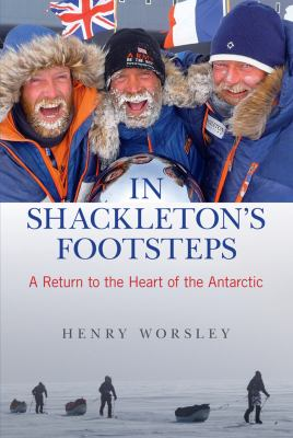 In Shackleton's Footsteps: A Return to the Heart of the Antarctic 9780762777631