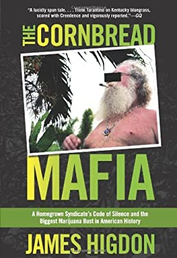 The Cornbread Mafia: A Homegrown Syndicate's Code of Silence and the Biggest Marijuana Bust in American History 9780762778232